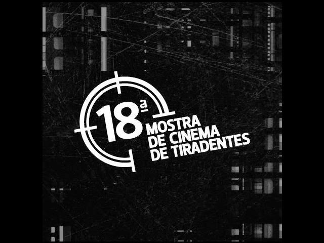 18ª Mostra de Cinema de Tiradentes