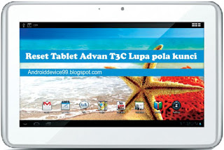 Reset Tablet Advan T3C Lupa pola kunci