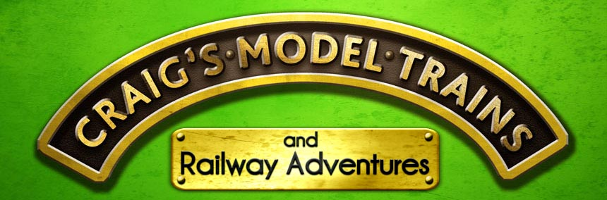 Craig's Model Trains and Railway Adventures