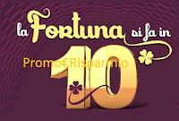 Logo Concorso '' La Fortuna si fa in 10'': ecco i biglietti vincenti