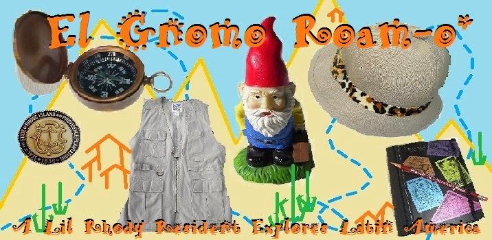 El Gnomo Roam-o*: A Lil Rhody Resident Explores Latin America