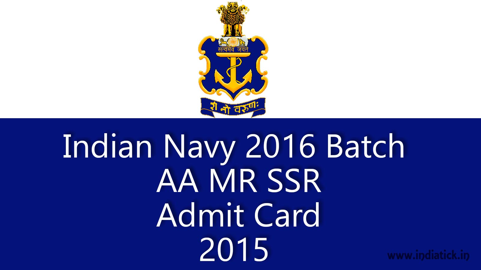 Indian Navy AA MR SSR Admit Card 2015 Call Letter for Written Exam Navy Admit Card 2015 Download at www.nausena-bharti.nic.in
