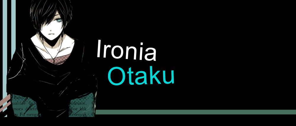 Ironia Otaku