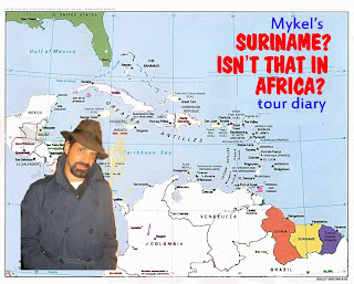 Mykel's SURINAME ISN'T THAT IN AFRICA? Blog