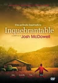 Inquebrantable (la vida de Josh Macdowel) Josh McDowell, apologista y autor de 'Evidencia que exige un veredicto' está compartiendo su increíble testimonio a través de una película-documental titulada 'Inquebrantable'. La historia nos cuenta como su vida cambio y fue transformada por el evangelio.