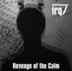 irq7 - Revenge of the Calm