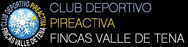 CLUB DEPORTIVO PIREACTIVA FINCAS VALLE DE TENA