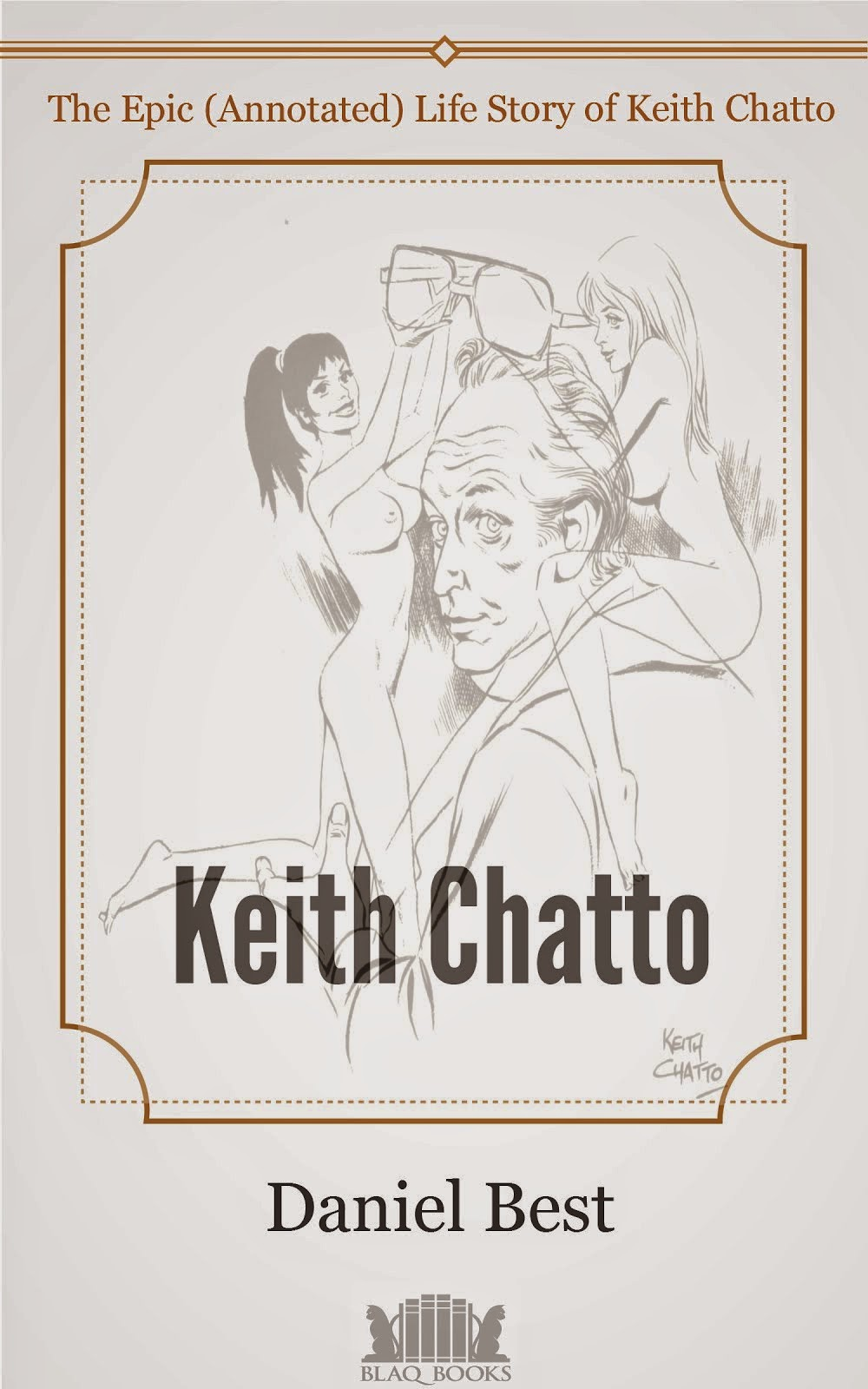 The Epic (Annotated) Life Story of Keith Chatto