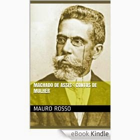 Machado de Assis, contos de mulher (Ebook KDP Amazon, 2014)