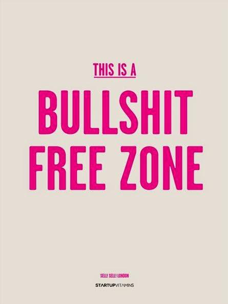 Bullshit free zone