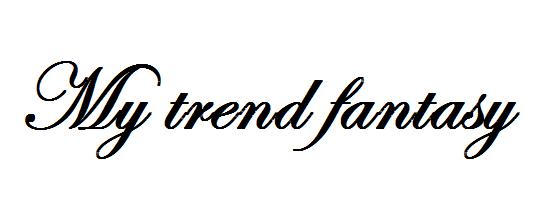 My trend fantasy