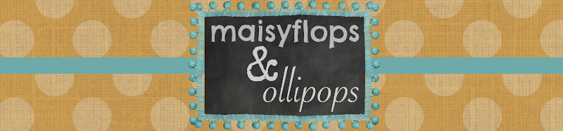 Maisyflops and Ollipops