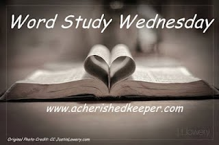 http://www.acherishedkeeper.com/2014/02/word-study-wednesday-anticipation-part-1.html