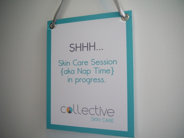 The sign at Collective Skincare says 'Shh skin care session (aka nap time) in progress.'