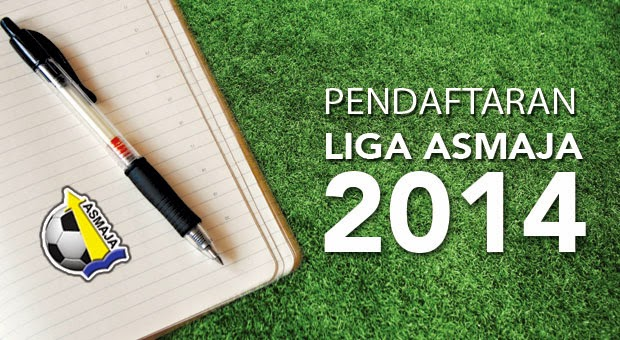 Pendaftaran Liga ASMAJA   2014