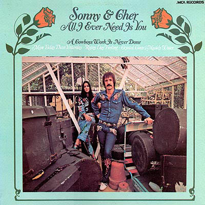 'All I Ever Need Is You' by Sonny &amp; Cher