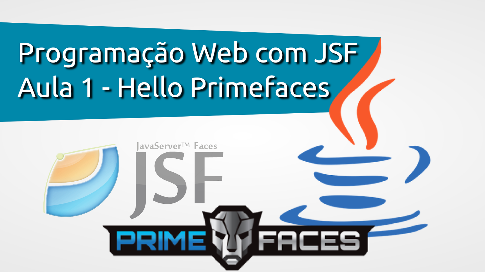 Aula 1 - Hello Primefaces
