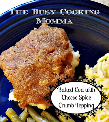 The Busy Cooking Momma: Baked Cod with Cheese Spice Crumb Topping