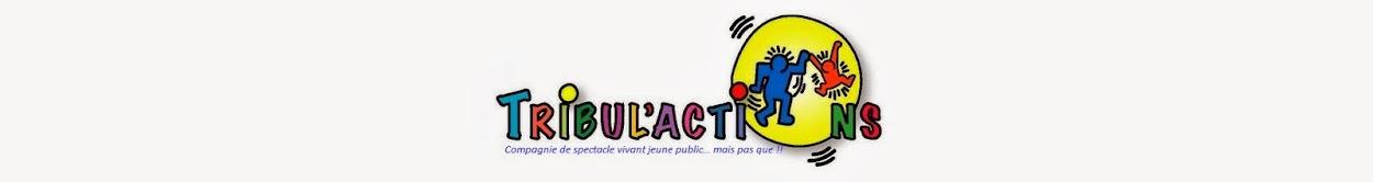 Tribul'Actions - spectacles, activités, formations, prestations petite enfance/enfance -