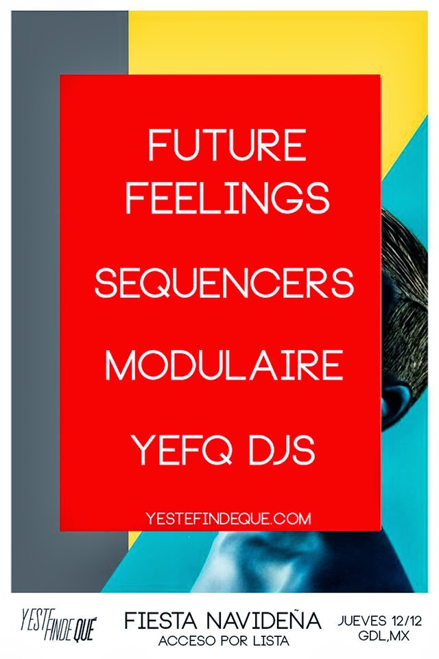 Fiesta Navideña YEFQ - Future Feelings, Sequencers, Modulaire & YEFQ Djs