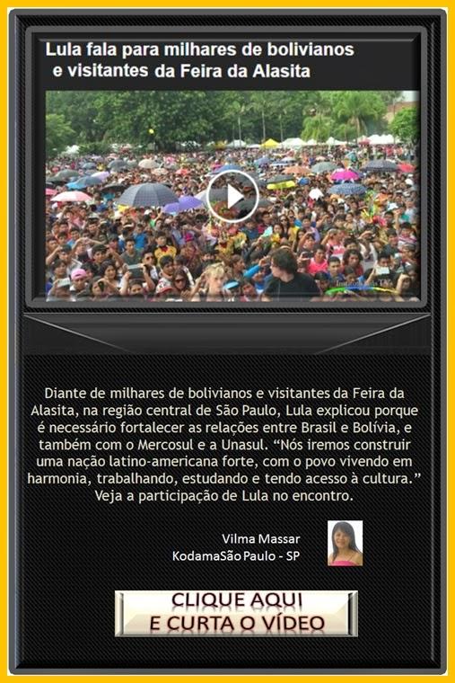 http://claudiomar-videos.blogspot.com.br/2015/01/lula-fala-para-milhares-de-bolivianos-e.html