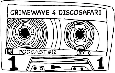 discosafari - podacast 12 - crimewave