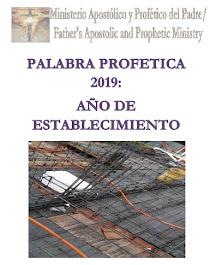 PALABRA PROFETICA 2019: AÑO DE ESTABLECIMIENTO