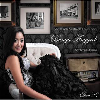 Dian K - Indonesian Nostalgia Love Song (Bunga Anggrek) [Seri Ismail Marzuki]Indonesian Nostalgia Love Song (Bunga Anggrek) [Seri Ismail Marzuki] on iTunes