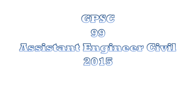 GPSC 99 Assistant Engineer Civil 2015