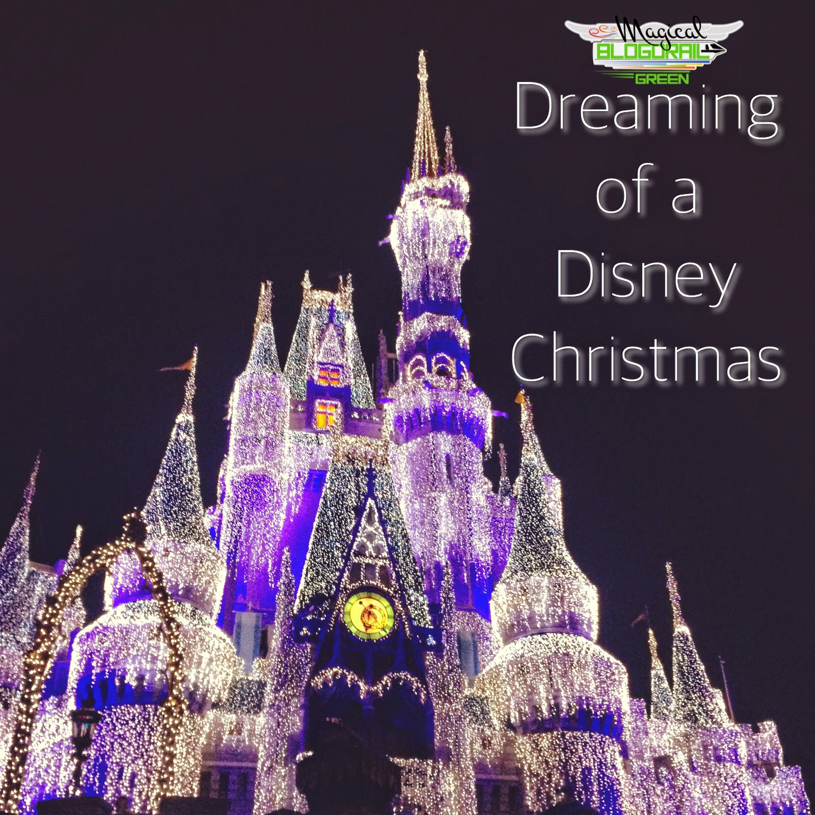 Dreaming of a Disney Christmas with Magical Blogorail Green