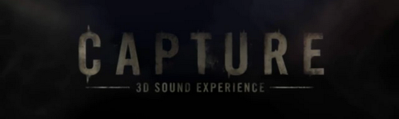 Capture, 3D sound experience