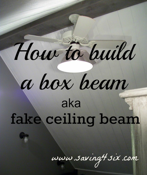 How to make a fake ceiling beam for How to build a box beam
