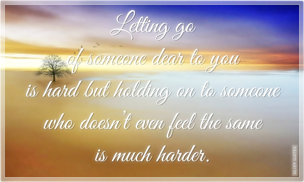 Letting Go Quotes: Letting Go Quotes I Love You