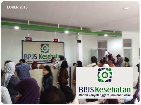 Loker BUMN Tahun 2015, Info kerja Terbaru, Lowongan BPJS Maret 2015