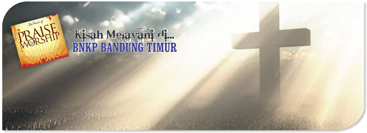 Pelayanan di BNKP Bandung Timur