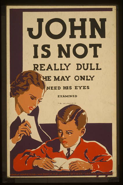 wpa, federal art project, public health, public service announcement, vintage, vintage posters, retro prints, classic posters, free download, graphic design, art, advertising, John is Not Really Dull, He May Only Need His Eyes Examined - Vintage Public Health Poster