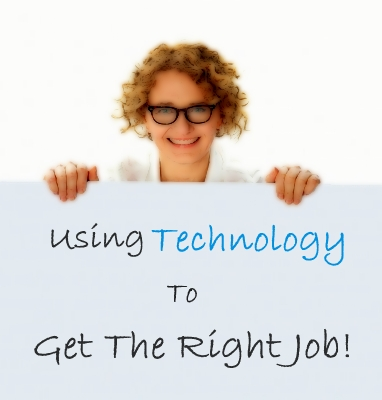 How To Use Technology To Get The Right Job?