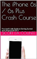 The iPhone 6s / 6s Plus Crash Course: The Unofficially Guide to Getting Started with iPhone and iOS 9