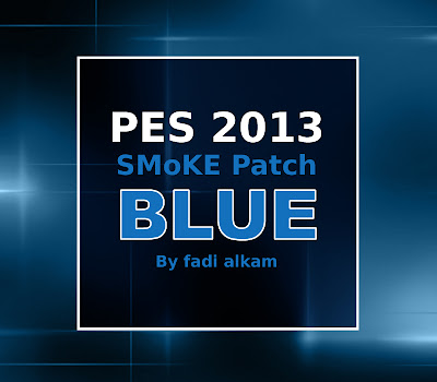 PES 2013 SMoKE Patch 5.1.2 Blue by fadi alkam