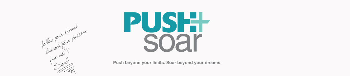 PUSH AND SOAR