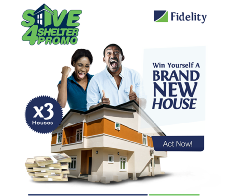 win yourself a brand new house in the fidelity bank