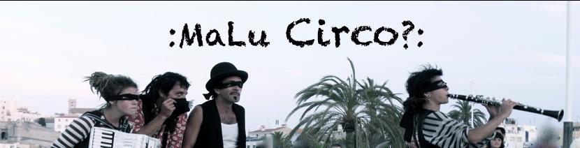 MaLu Circo?