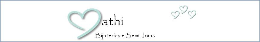 Mathi Bijus Lugar especial dos apaixonados por Bijuterias.
