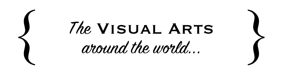 The world of the Visual Arts...