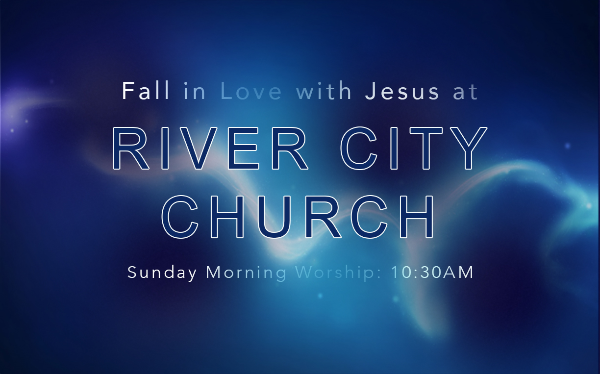 River City Church, Sundays 10:30am Millsboro, Delaware