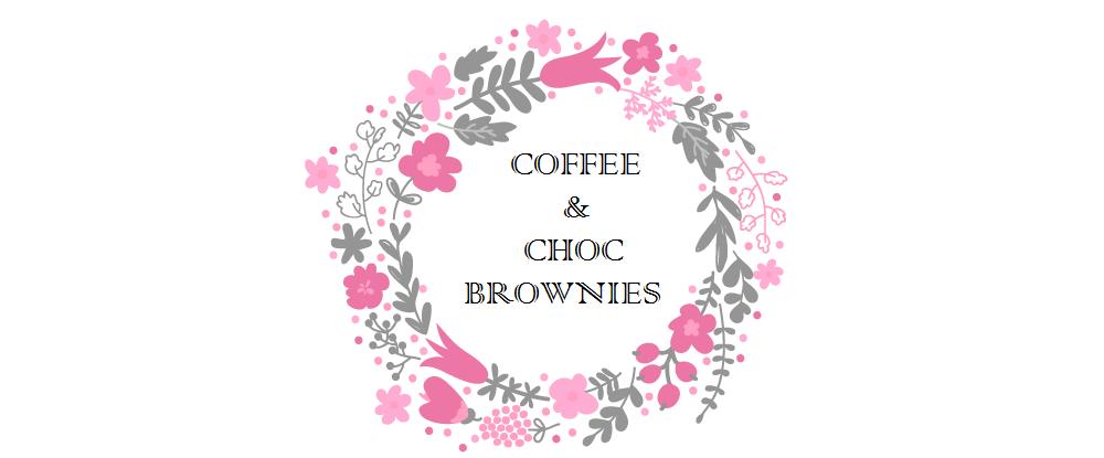 ~ coffee and choc brownies ~
