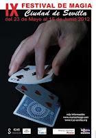 Del 23 de mayo al 15 de junio de 2012 el 9º Festival Internacional de Magia Ciudad de Sevilla