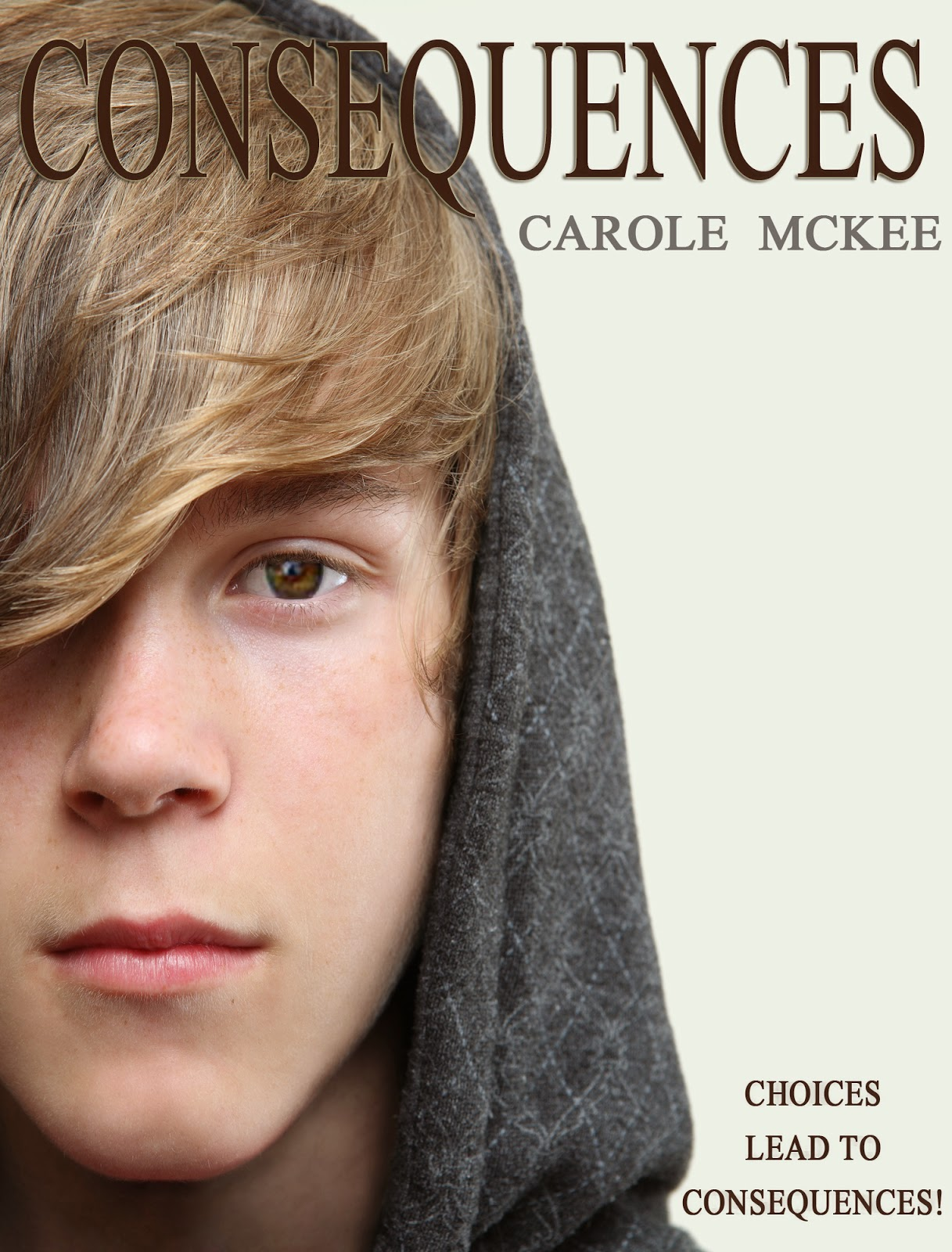 http://www.amazon.com/Consequences-Choices-4-Carole-McKee/dp/1482734370/ref=la_B0082D3810_1_3?s=books&ie=UTF8&qid=1402898660&sr=1-3