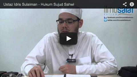 Ustaz Idris Sulaiman – Hukum Sujud Sahwi