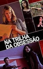Na Trilha da Obsessão – Dublado (2013)